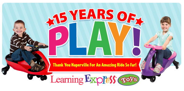15 Years of Play! Thank you Naperville for an amazing ride so far! Learning Express Toys